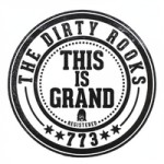 The Dirty Rooks This Is Grand